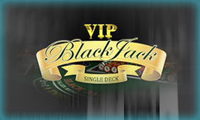VIP Single Deck Blackjack